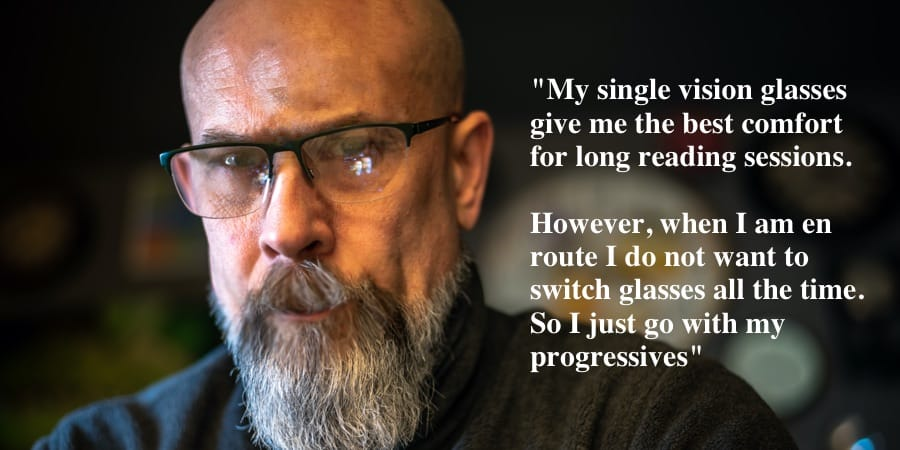 The picture shows a man with glasses on. On the right there is a text about when here wears his single vision glasses vs progressive glasses