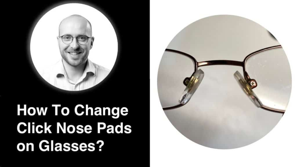 The picture shows nose pads on glasses and the title How To Change Click Nose Pads on Glasses?
